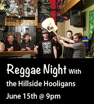 Reggae Night with the Hillside Hooligans!
